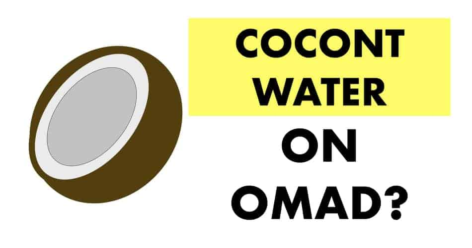 can i drink coconut water on omad