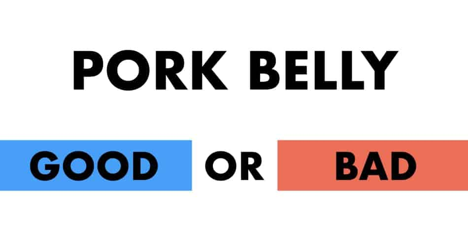 is pork belly good or bad for you